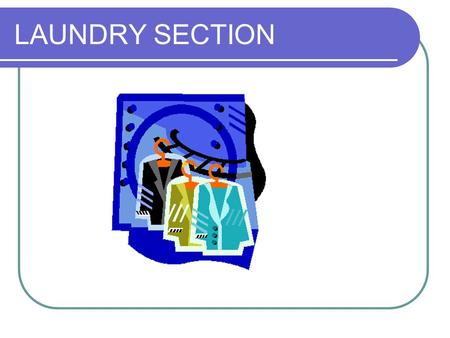 LAUNDRY SECTION.