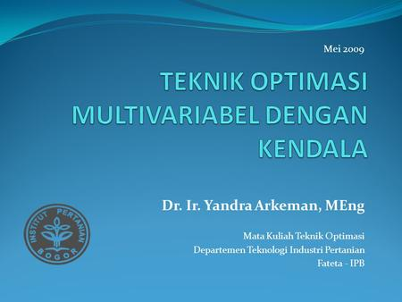TEKNIK OPTIMASI MULTIVARIABEL DENGAN KENDALA