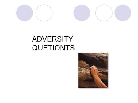ADVERSITY QUETIONTS.