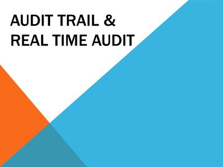 Audit TrAIl & Real time audit