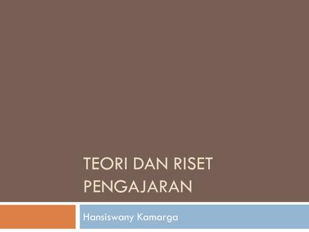 TEORI DAN RISET PENGAJARAN Hansiswany Kamarga. Pengertian Pengajaran (Hitchcock & Hughes, 1989)  Teaching is that which goes on between teachers & learners.