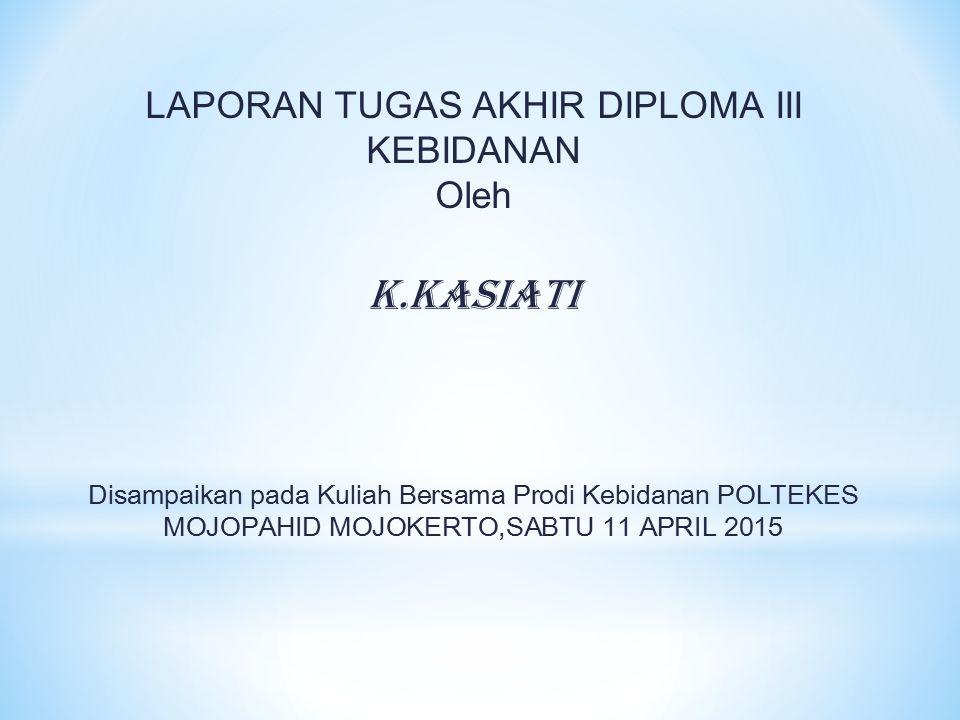 Laporan Tugas Akhir Diploma Iii Kebidanan Oleh K Ppt Download