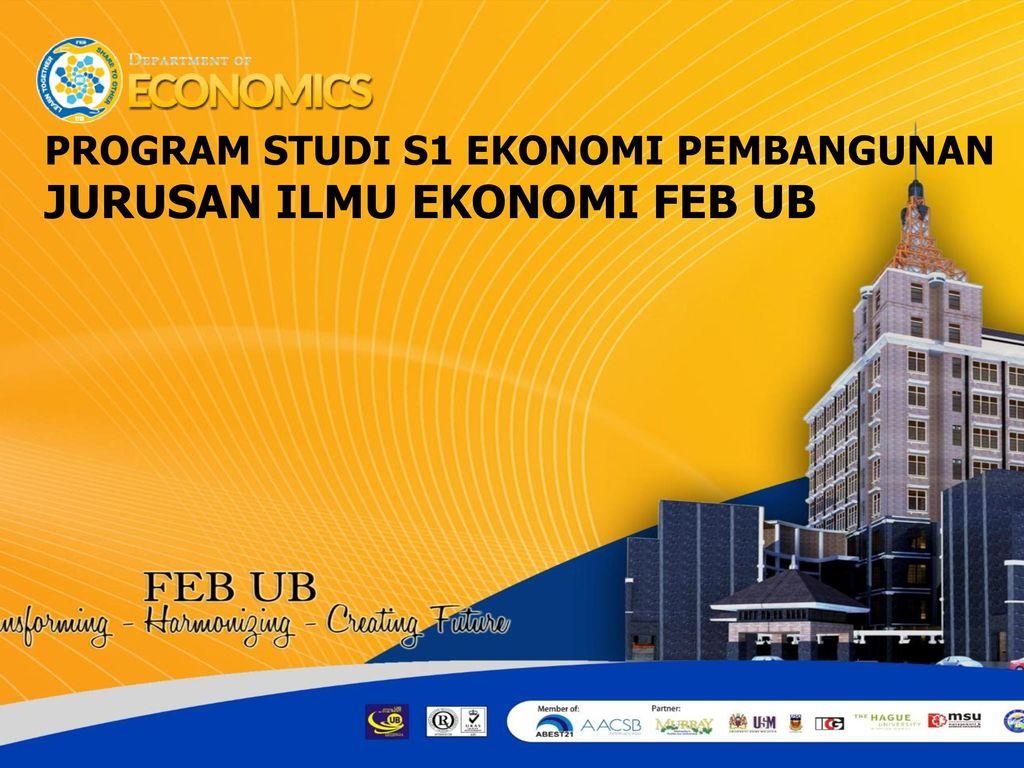 Program Studi S1 Ekonomi Pembangunan Jurusan Ilmu Ekonomi Feb Ub Ppt Download