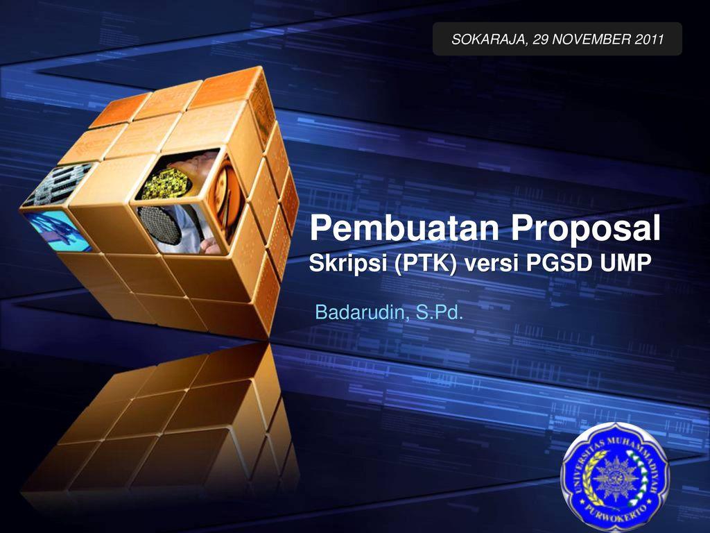 Pembuatan Proposal Skripsi Ptk Versi Pgsd Ump Ppt Download
