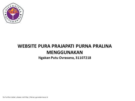 WEBSITE PURA PRAJAPATI PURNA PRALINA MENGGUNAKAN Ngakan Putu Ovrasana, 31107218 for further detail, please visit