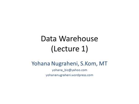 Data Warehouse (Lecture 1)