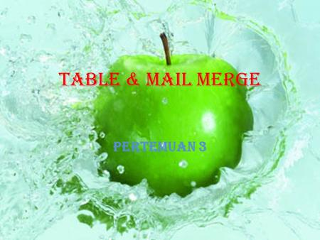 Table & Mail Merge Pertemuan 3.