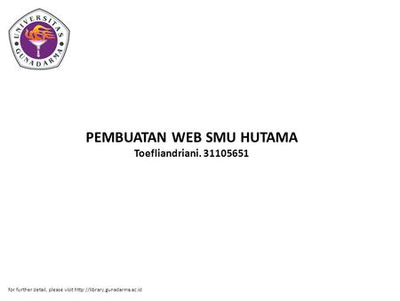 PEMBUATAN WEB SMU HUTAMA Toefliandriani. 31105651 for further detail, please visit