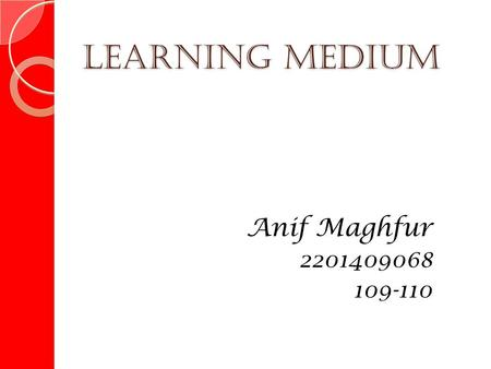 Learning Medium Anif Maghfur 2201409068 109-110. School : SD N Sukamaju 1 Subject : English Grade/ Semester: V/2 Time Allocated: 2 x 35 minutes.