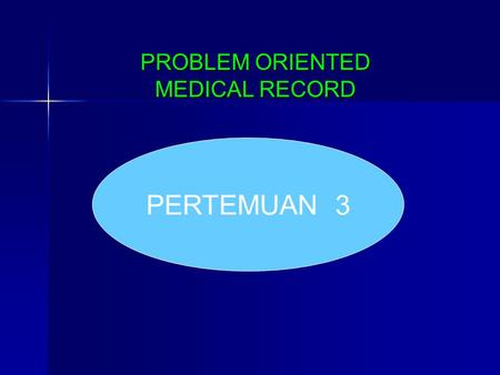 PROBLEM ORIENTED MEDICAL RECORD