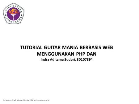 TUTORIAL GUITAR MANIA BERBASIS WEB MENGGUNAKAN PHP DAN Indra Aditama Suderi. 30107894 for further detail, please visit