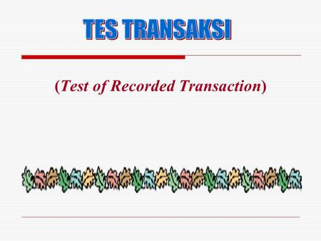 (Test of Recorded Transaction)