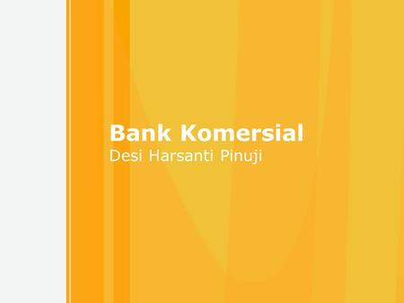 Bank Komersial Desi Harsanti Pinuji Free Powerpoint Templates.
