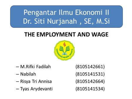 THE EMPLOYMENT AND WAGE