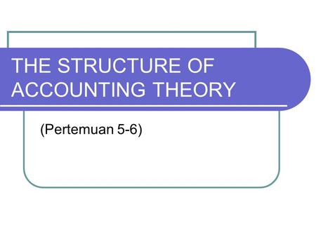 THE STRUCTURE OF ACCOUNTING THEORY