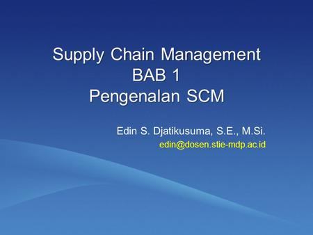 Supply Chain Management BAB 1 Pengenalan SCM