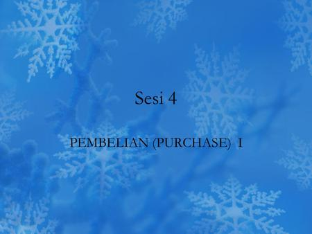 PEMBELIAN (PURCHASE) I
