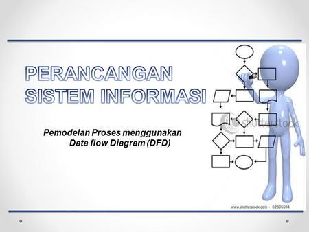 Pemodelan Proses Menggunakan Data Flow Diagram Dfd Ppt Download