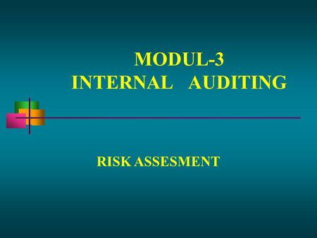 MODUL-3 INTERNAL AUDITING RISK ASSESMENT.