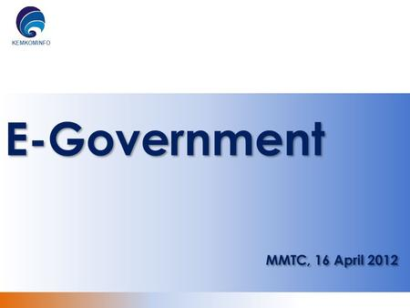 E-Government MMTC, 16 April 2012