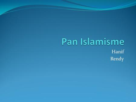 Pan Islamisme Hanif Rendy.