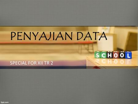 PENYAJIAN DATA SPECIAL FOR XII TR 2.