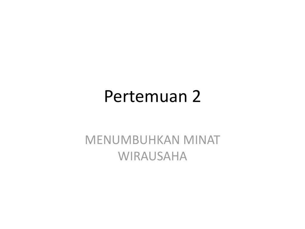 Menumbuhkan Minat Wirausaha Ppt Download