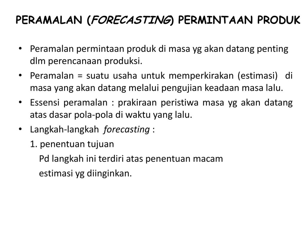 Peramalan Forecasting Permintaan Produk Ppt Download