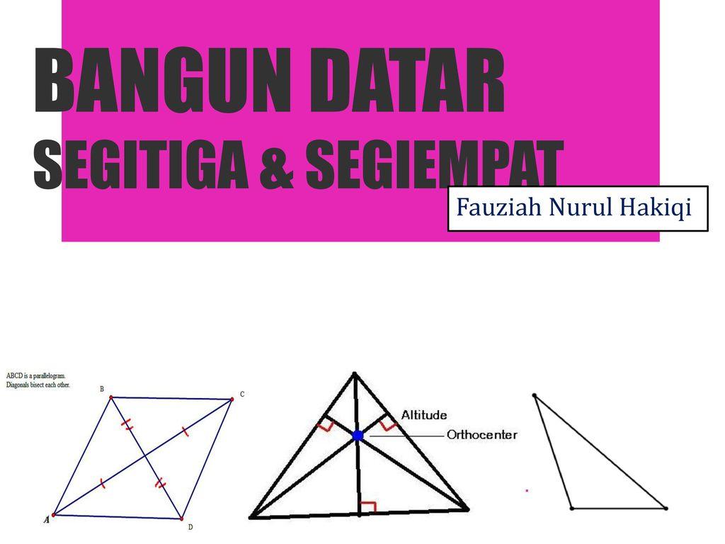 BANGUN DATAR SEGITIGA & SEGIEMPAT   ppt download