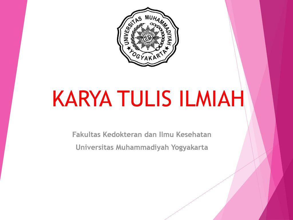 Karya Tulis Ilmiah Fakultas Kedokteran Dan Ilmu Kesehatan Ppt Download
