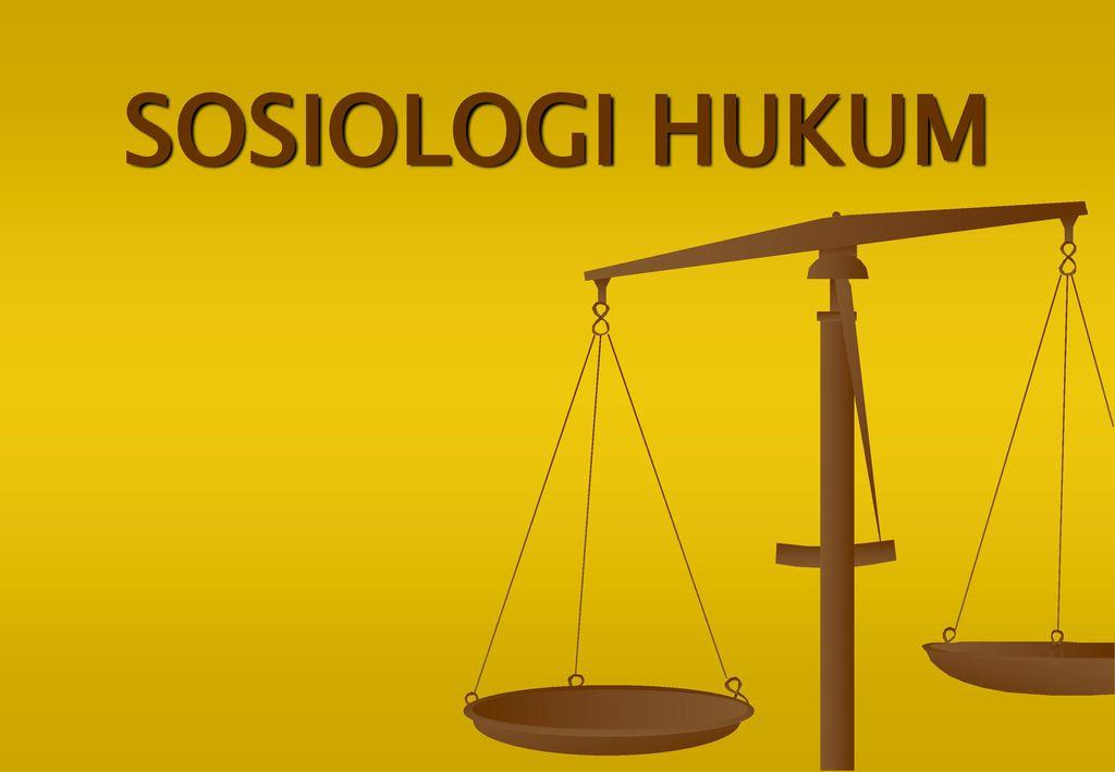 Sosiologi Hukum Ppt Download