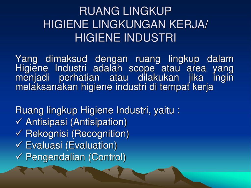Ruang Lingkup Higiene Lingkungan Kerja Higiene Industri Ppt Download