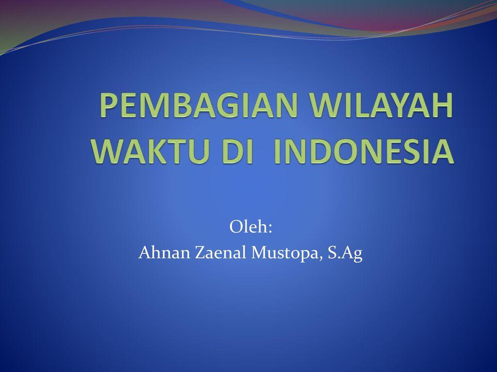 Pembagian Wilayah Waktu Di Indonesia Ppt Download