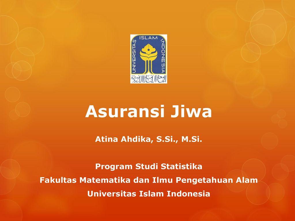 Asuransi Jiwa Atina Ahdika S Si M Si Program Studi Statistika Ppt Download