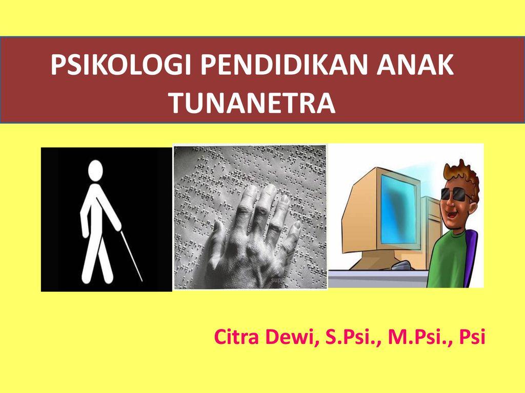Psikologi Pendidikan Anak Tunanetra Ppt Download