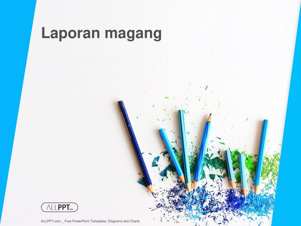 Laporan Magang Allppt Com Free Powerpoint Templates Diagrams And Charts Ppt Download
