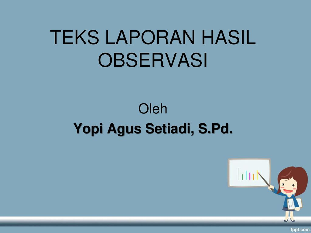 Teks Laporan Hasil Observasi Ppt Download