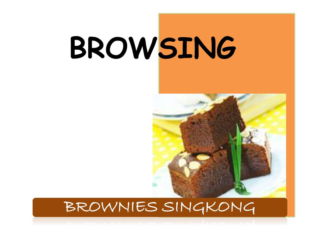 Browsing Brownies Singkong Ppt Download