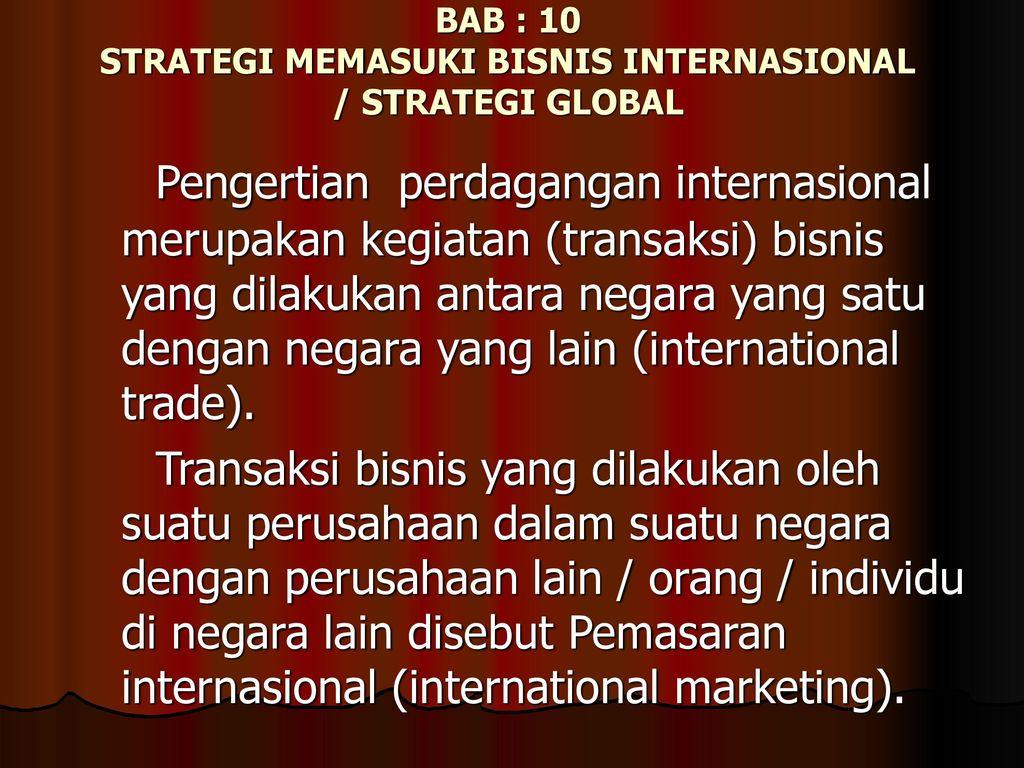 Bab 10 Strategi Memasuki Bisnis Internasional Strategi Global Ppt Download