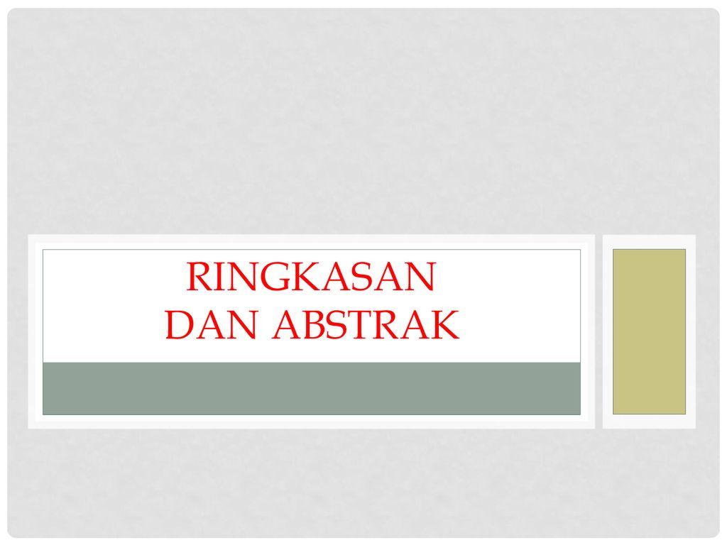 Ringkasan Dan Abstrak Ppt Download