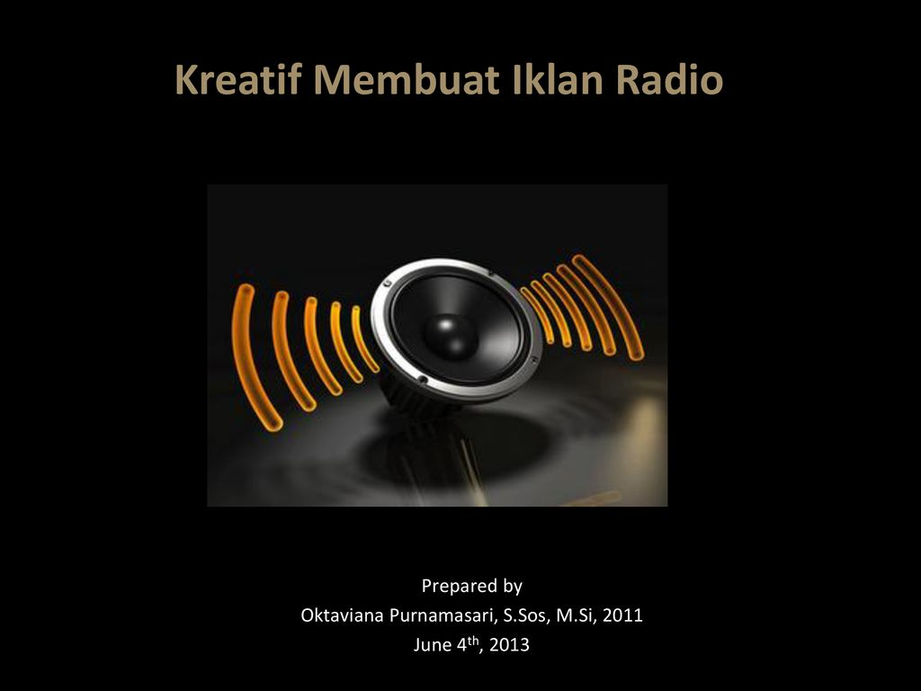 Kreatif Membuat Iklan Radio Ppt Download