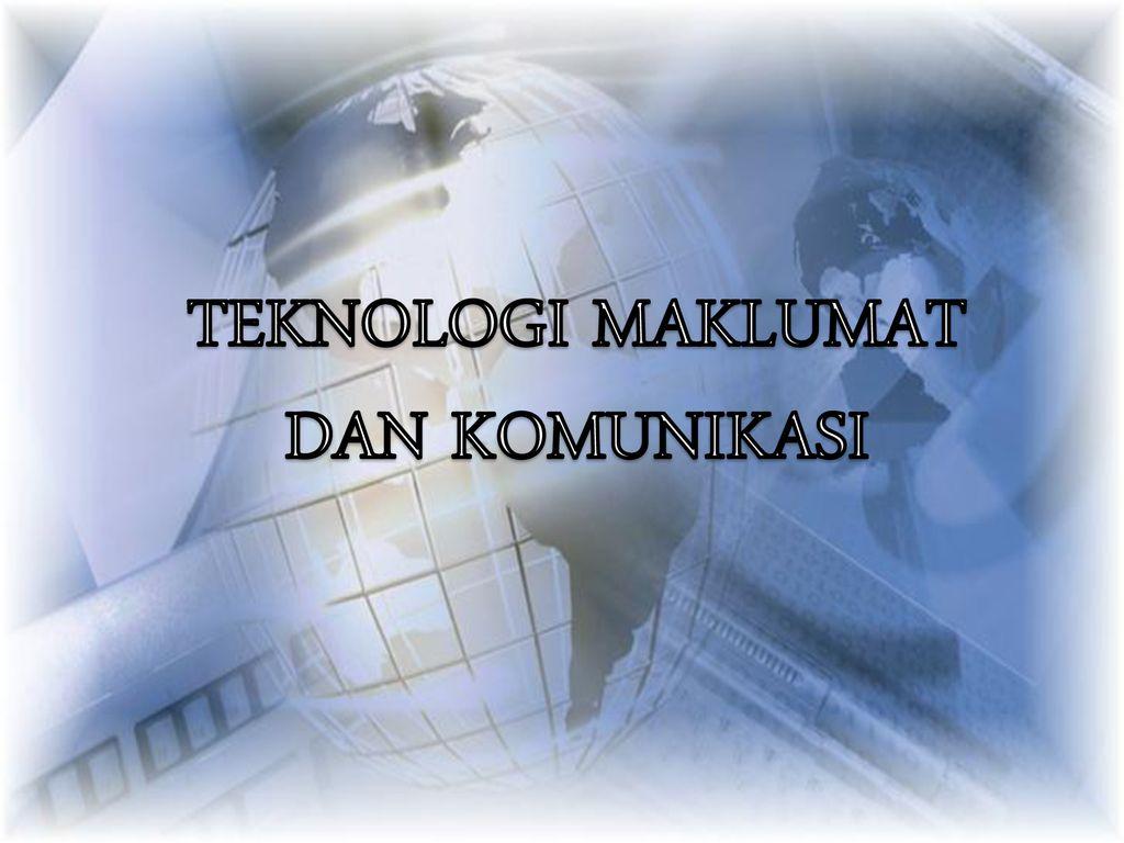 Teknologi Maklumat Dan Komunikasi Ppt Download