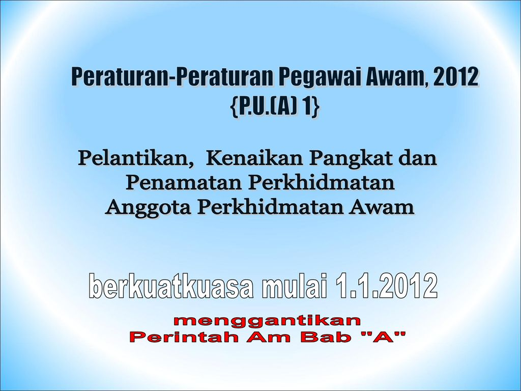 Peraturan Peraturan Pegawai Awam 2012 P U A 1 Ppt Download