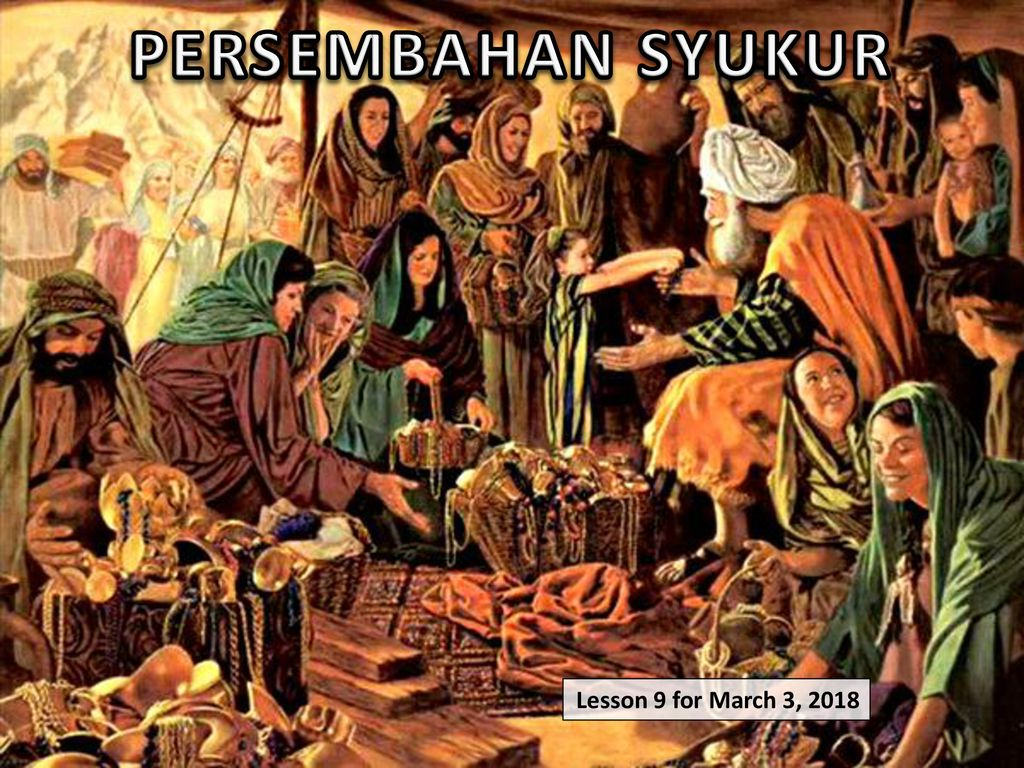 Persembahan Syukur Lesson 9 For March 3 Ppt Download