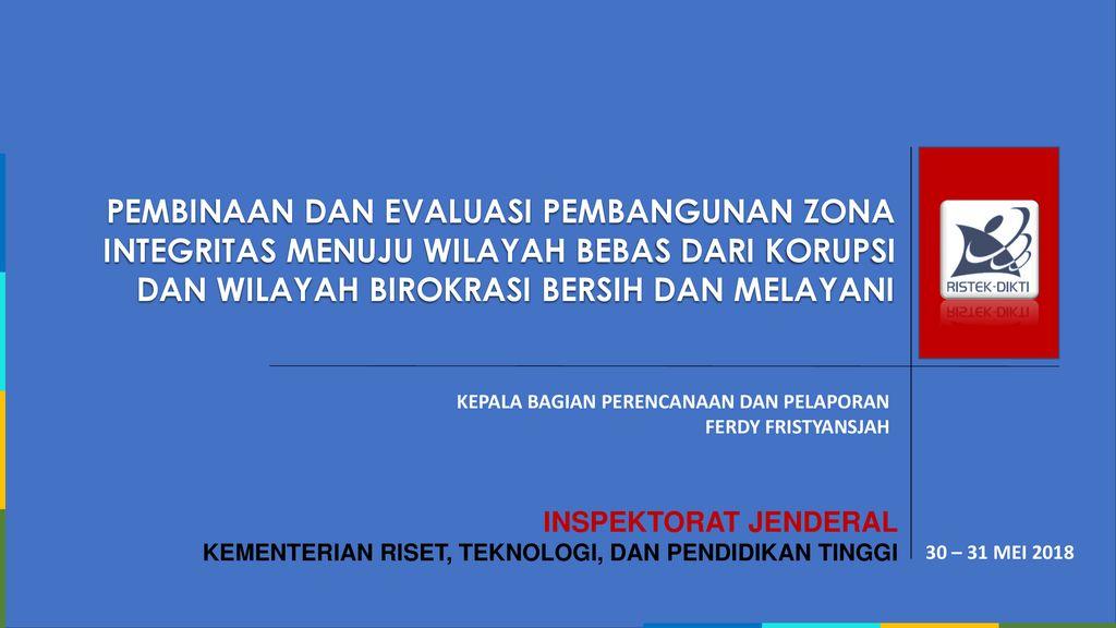 Pembinaan Dan Evaluasi Pembangunan Zona Integritas Menuju Wilayah Bebas Dari Korupsi Dan Wilayah Birokrasi Bersih Dan Melayani Kepala Bagian Perencanaan Ppt Download