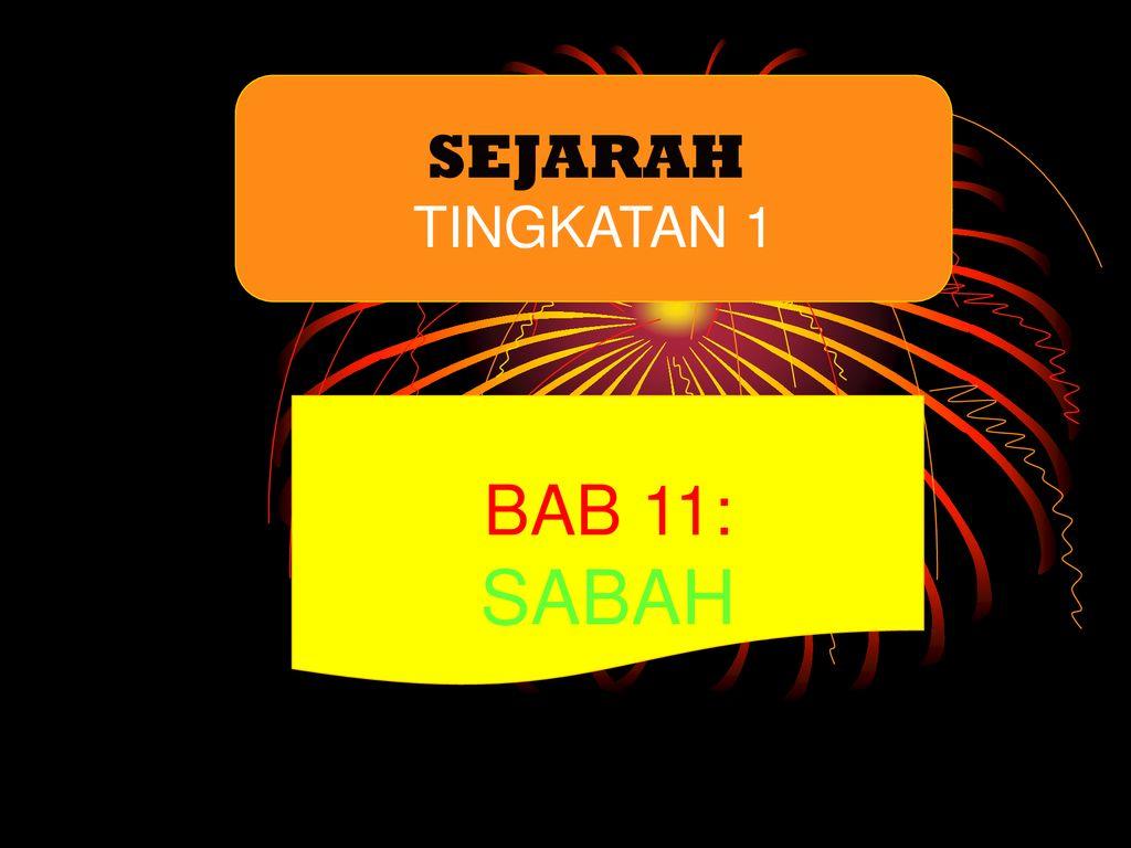 Sejarah Tingkatan 1 Bab 11 Sabah Ppt Download