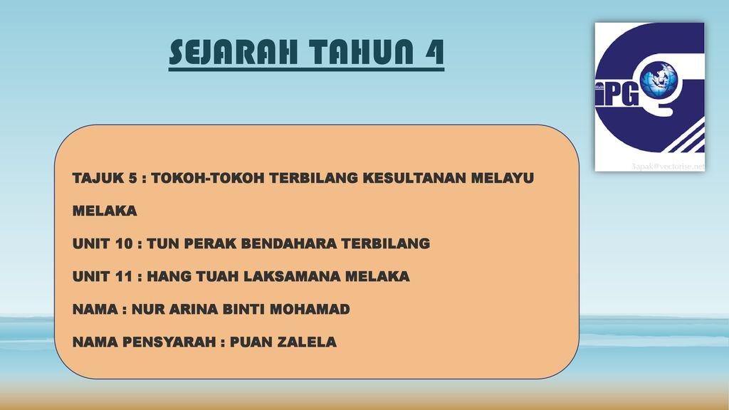 Sejarah Tahun 4 Tajuk 5 Tokoh Tokoh Terbilang Kesultanan Melayu Ppt Download
