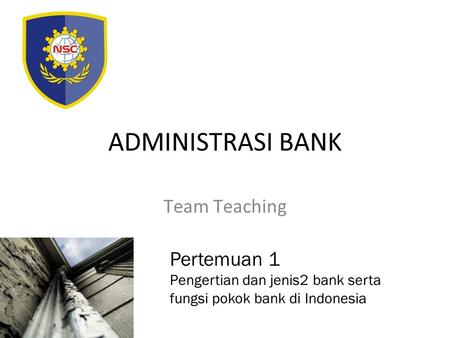 ADMINISTRASI BANK Team Teaching Pertemuan 1
