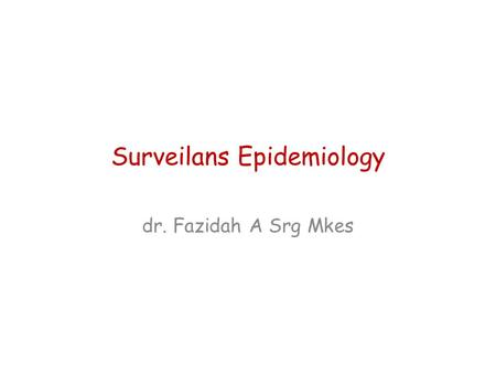 Surveilans Epidemiology