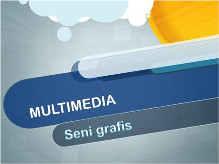 MULTIMEDIA Seni grafis.